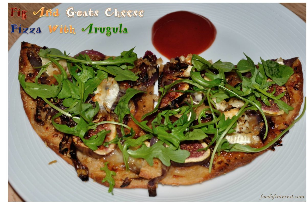 Fig And Goats Cheese Pizza With Arugula